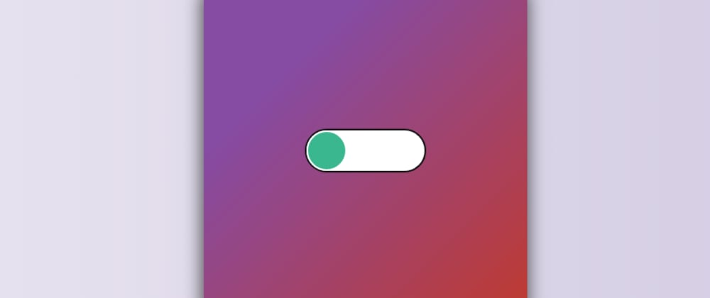 Cover image for 10 Simple Toggle Switch Animation Using CSS And JavaScript