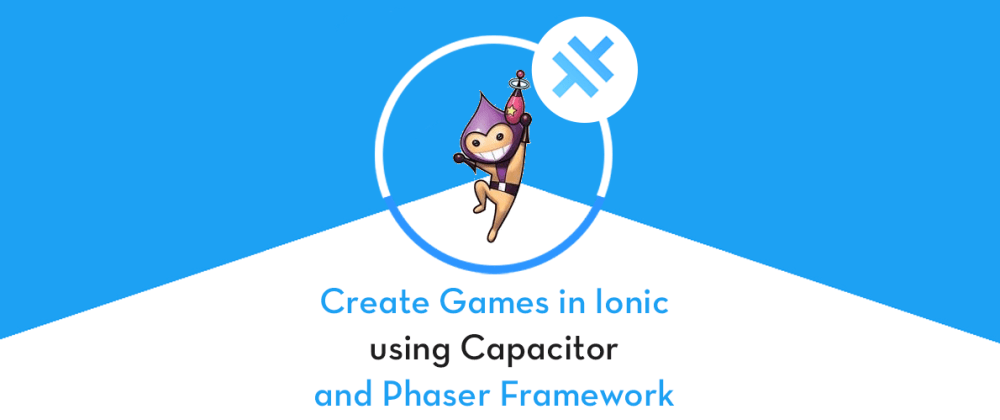 Cover image for Create HTML5 Native games in Ionic Capacitor apps using Phaser