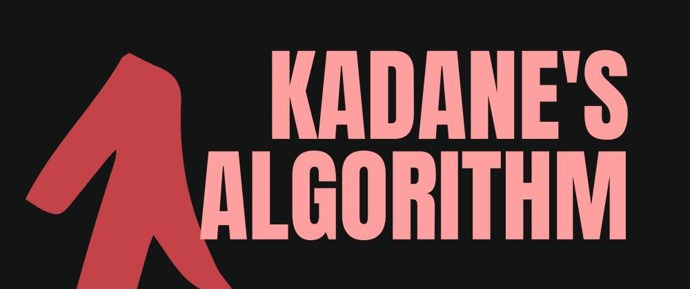 Cover image for Coding Interview Question: Kadane algorithm(maximum subarray sum) explained in 3 min