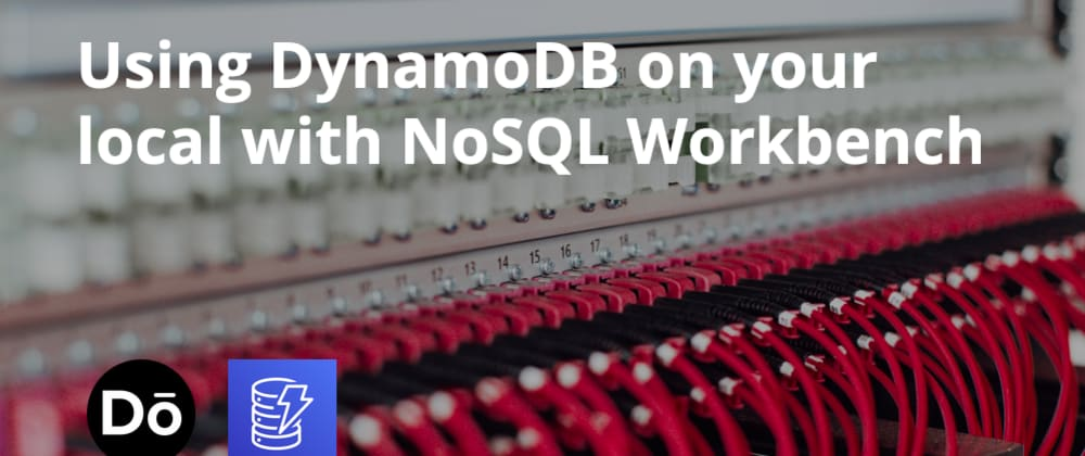 Cover image for Using DynamoDB on your local with NoSQL Workbench