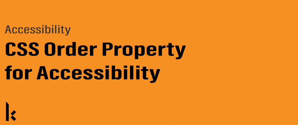 Cover image for CSS Order Property for Accessibility