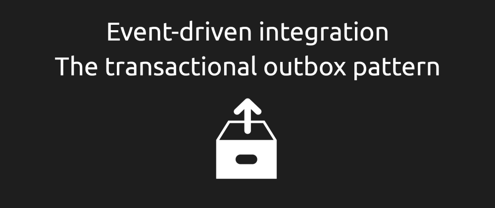 Cover image for Event-driven integration #1 - Intro to the transactional outbox pattern [ASPF02O|E040]
