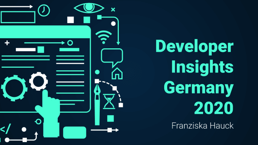 Developer Insights Germany 2020 slide deck by Franziska Hauck.