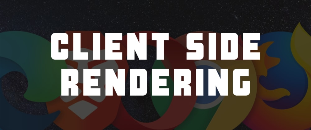 Cover image for What is Client Side Rendering?
