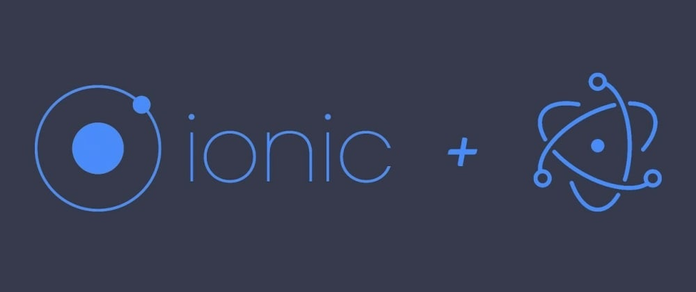 Cover image for Using Ionic and React to create Electron desktop App: A step-by-step tutorial and troubleshooting