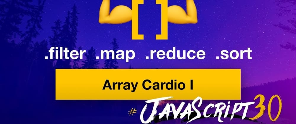 Cover image for JavaScript30: Day 4 - Solve Real Life challenges using Array Methods