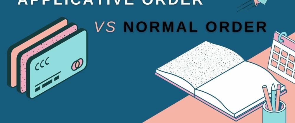 Cover image for applicative order Vs Normal order