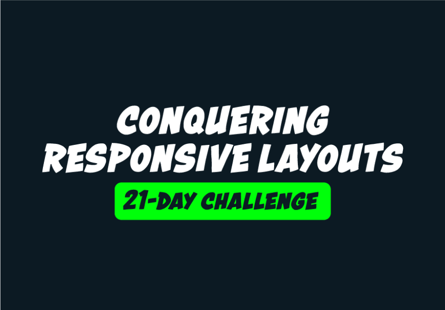 Conquering Responsive Layouts