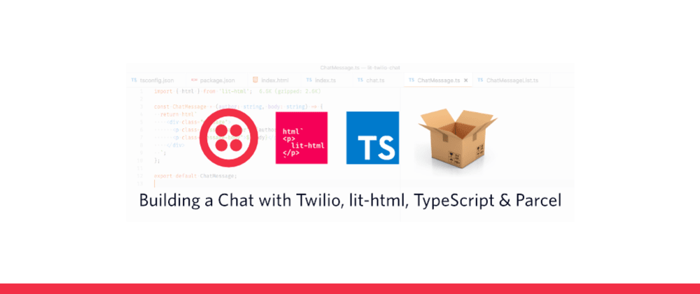 Cover image for Building a chat with Twilio, lit-html, Parcel and TypeScript