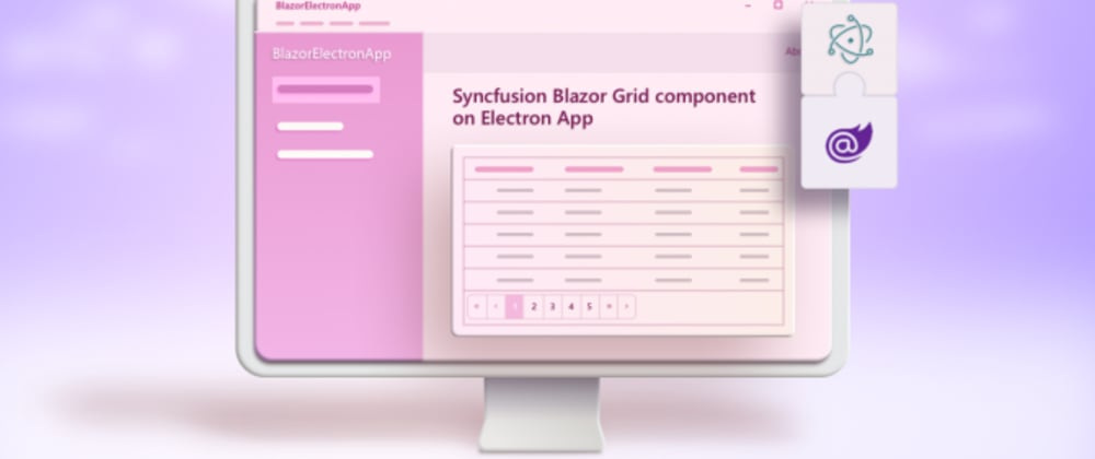 Cover image for Exploring Syncfusion Blazor Components on Cross-Platform Desktop Apps Using Electron