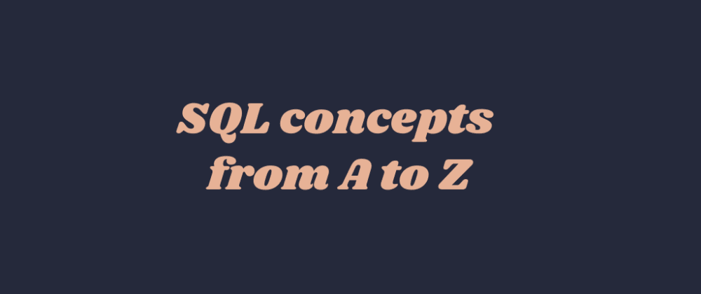 Cover image for SQL concepts from A to Z