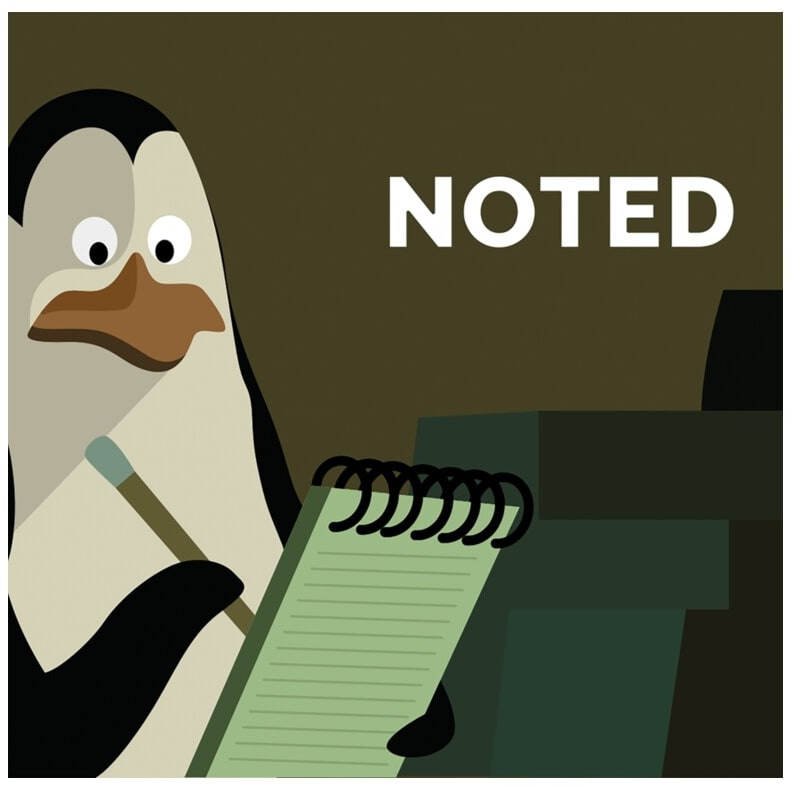 """Cartoon penguin with a pen and a notepad, caption: """"noted"""""""