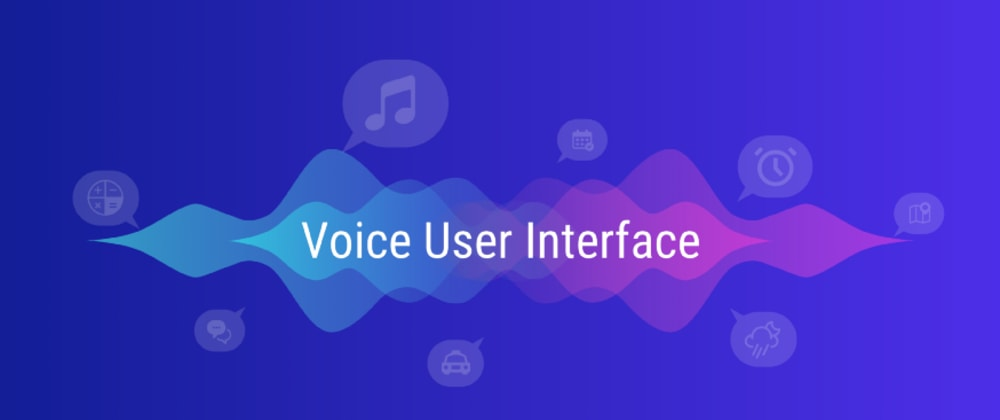 Cover image for Voice User Interface(VUI) and VUI Bots
