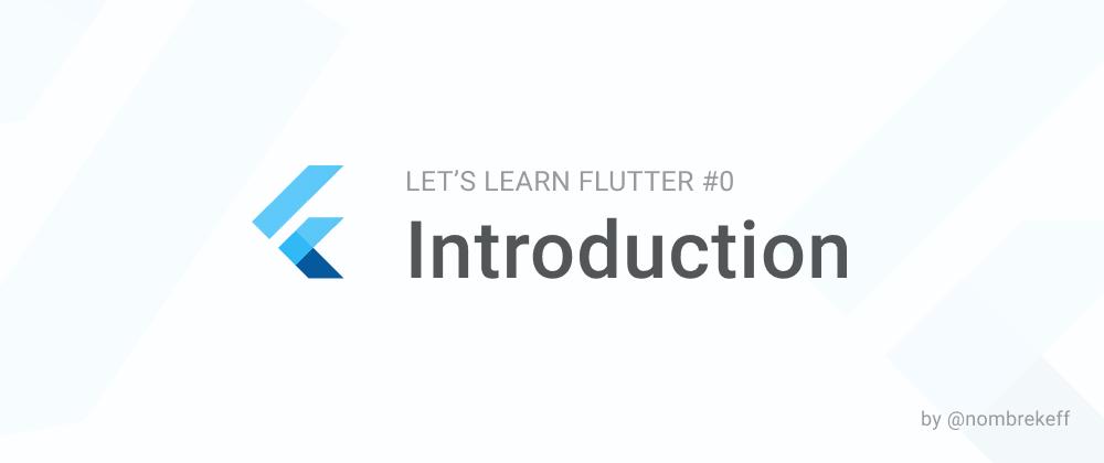 Cover image for Showcase - Let's Learn Flutter (LLF) #0