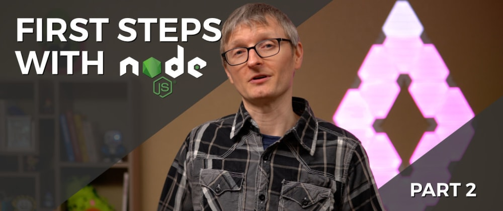 Cover image for First Steps with Node.js Part 2