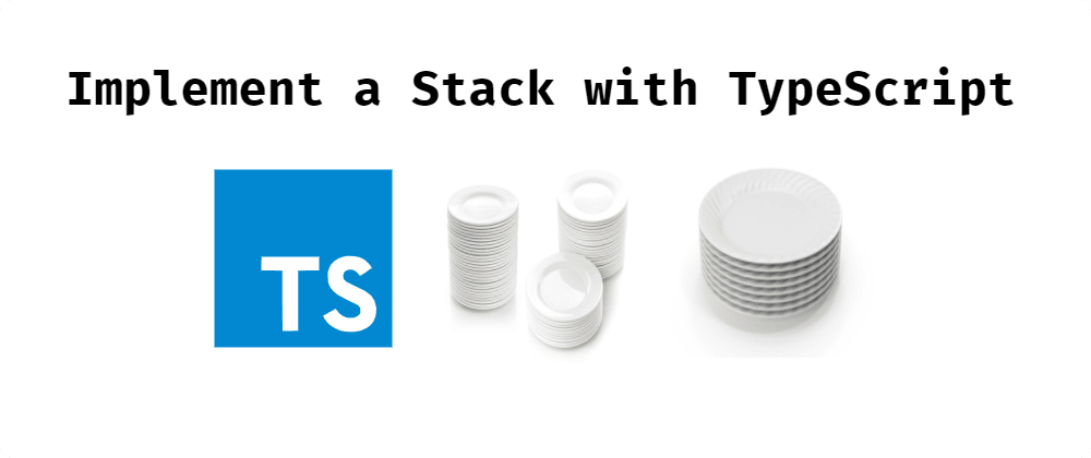 Cover image for Implement a Stack with TypeScript