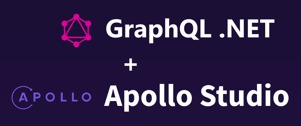 Cover image for Integrating Apollo Studio with GraphQL for .NET - Part 1