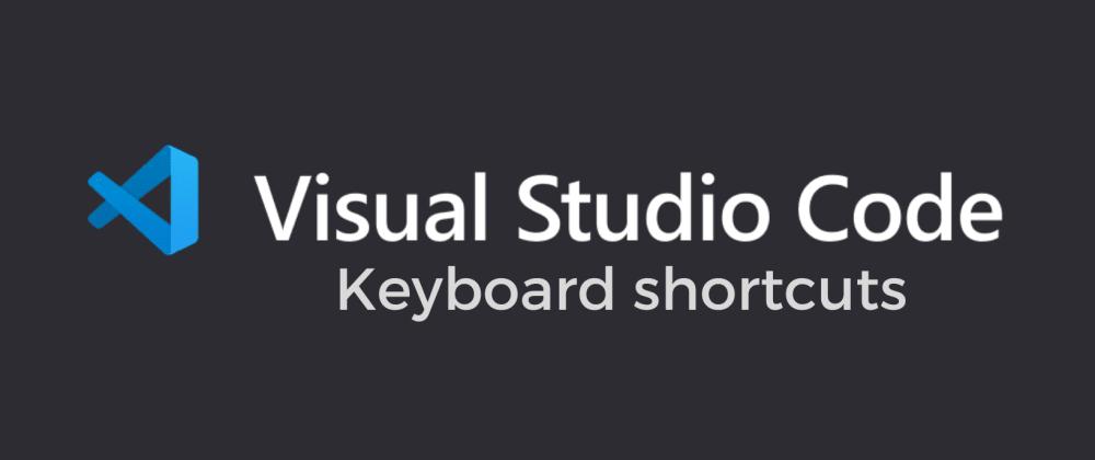 Cover image for Atajos de Teclado (shortcuts) en Visual Studio Code.