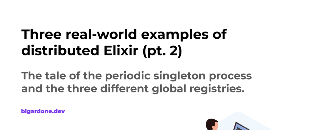 Cover image for Three real-world examples of distributed Elixir (pt. 2)