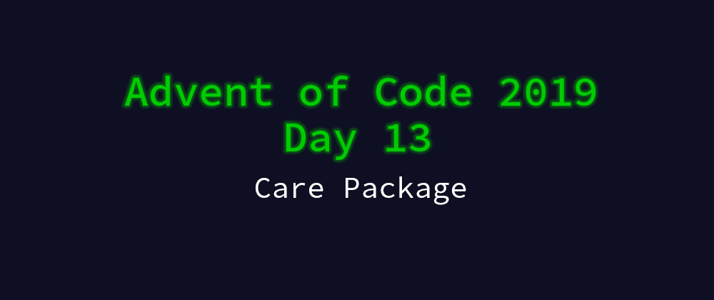Cover image for Advent of Code 2019 Solution Megathread - Day 13: Care Package