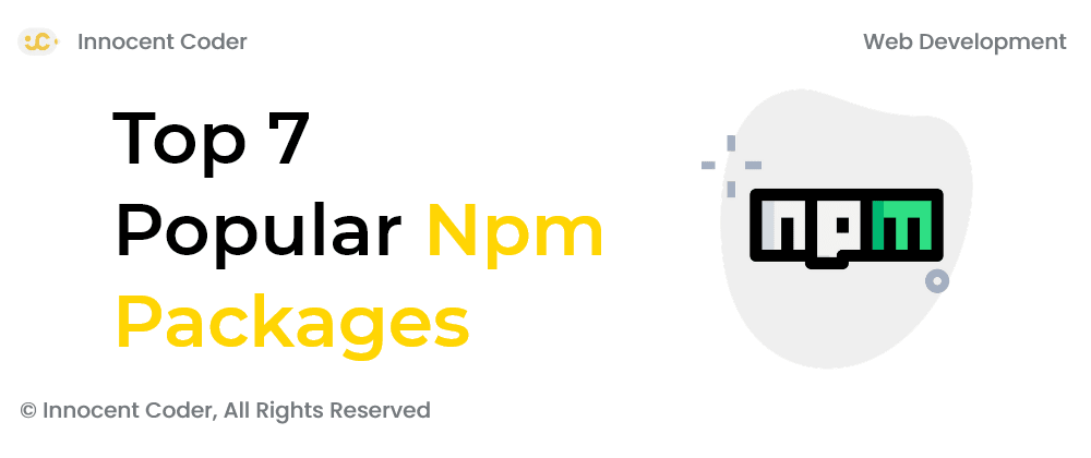 Cover image for Top 7 Popular Npm Packages