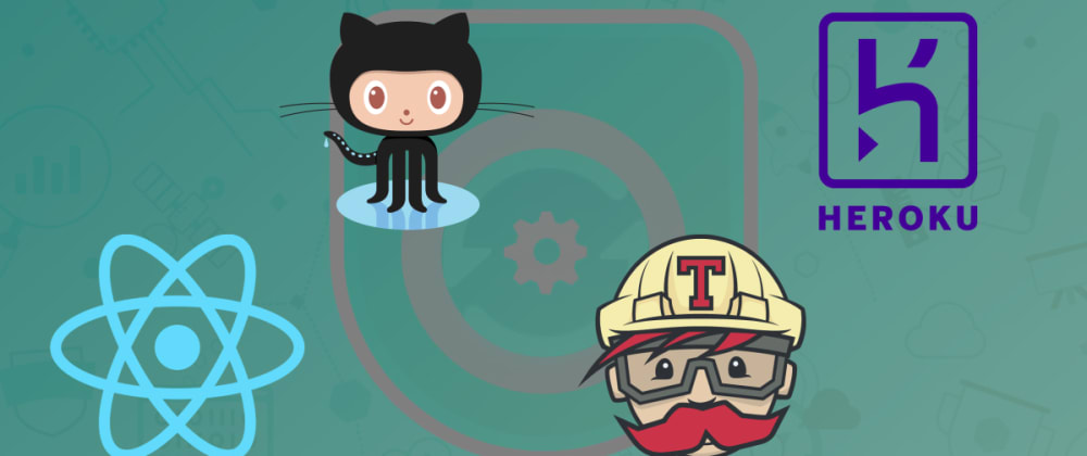 Cover image for Set up continuous deploy for Free with React, Github, Travis and Heroku