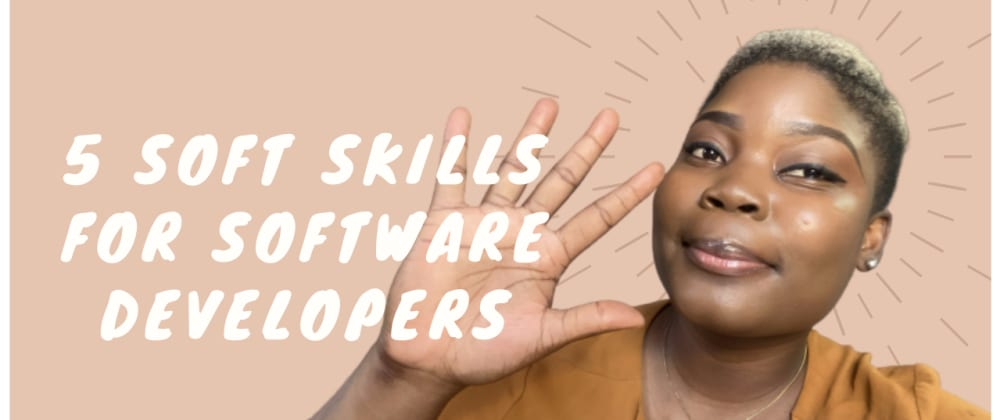 Cover image for 5 Soft Skills Every Software Developer Should Learn
