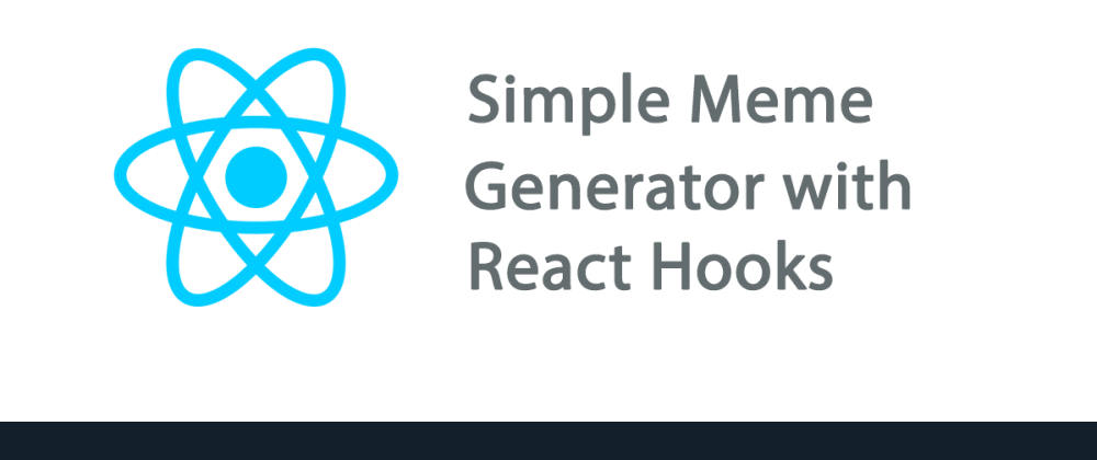 Cover image for Learn React Hooks by Converting a Class-based Meme Generator App to Functional based