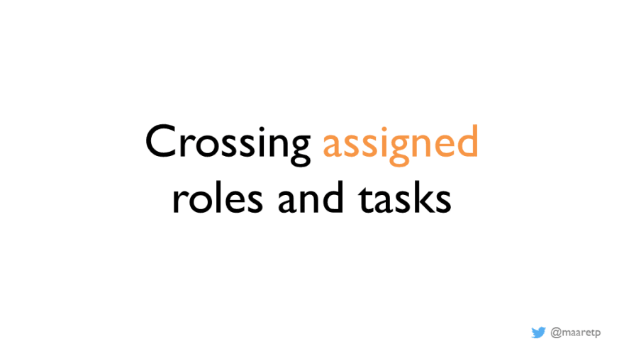 Crossing Roles and Tasks