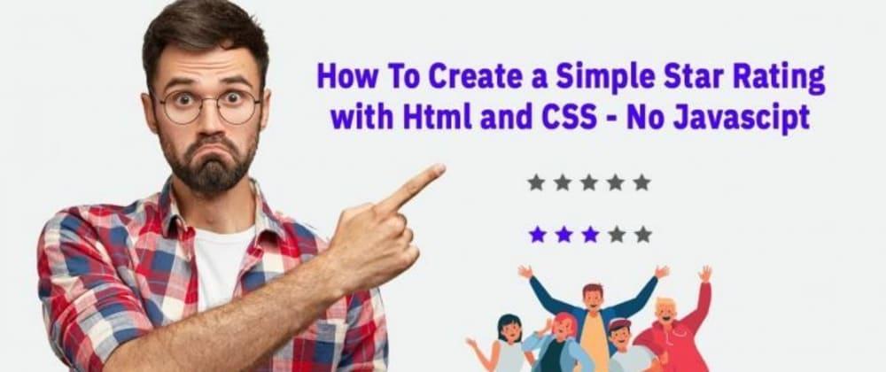 Cover image for How To Create a Simple Star Rating – No JavaScript