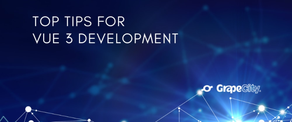 Cover image for Top Tips for Vue 3 Development