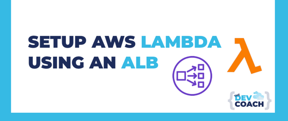 Cover image for Set Up AWS Lambda With An ALB (Load Balancer)
