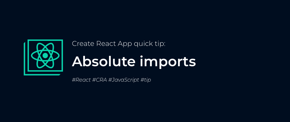 Cover image for Absolute imports in Create React App
