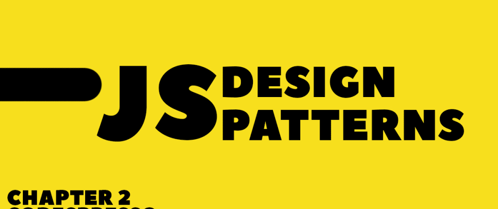 Cover image for JS and Design patterns - Chapter 2 🚀