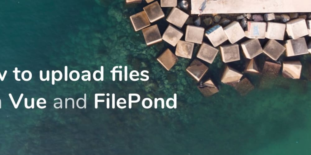 How to upload files with Vue and FilePond
