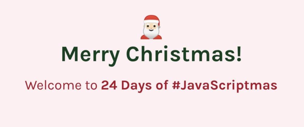 Cover image for Javascriptmas Recap