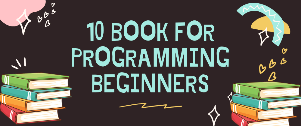 Cover image for 10 Book for Programming Beginners