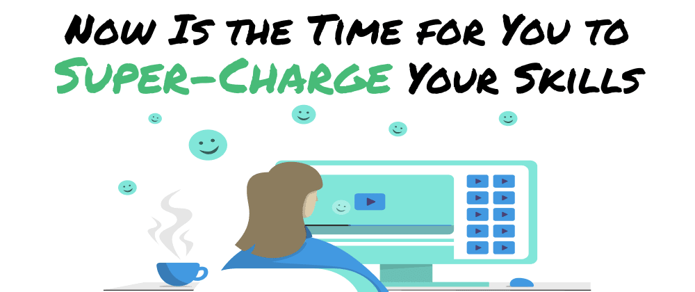 Cover image for Now Is the Time for You to Super-Charge Your Skills