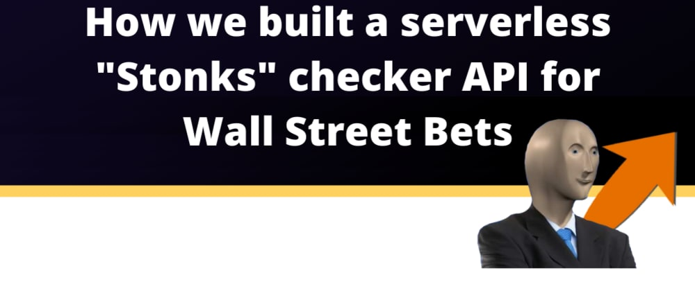 Cover image for How we built a Stonks checker API to monitor Wall Street Bets