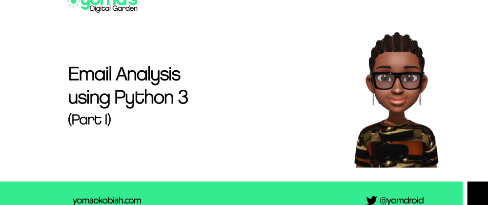 Cover image for Email Analysis Using Python 3 (Part I)