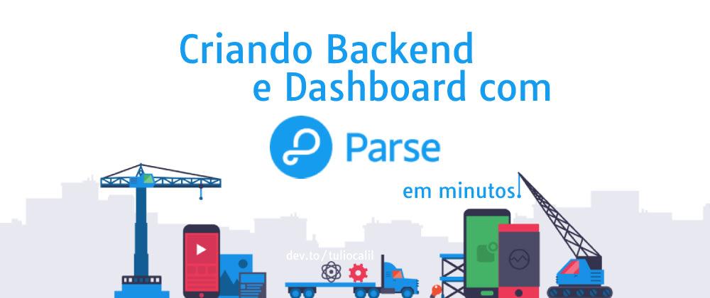 Cover image for Backend REST e Dashboard em minutos com Parse!