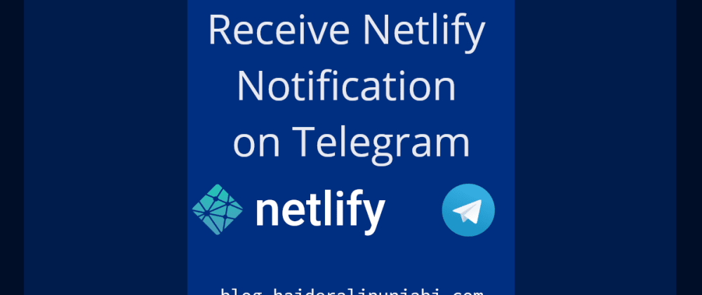 Cover image for Receive Netlify Notification on Telegram