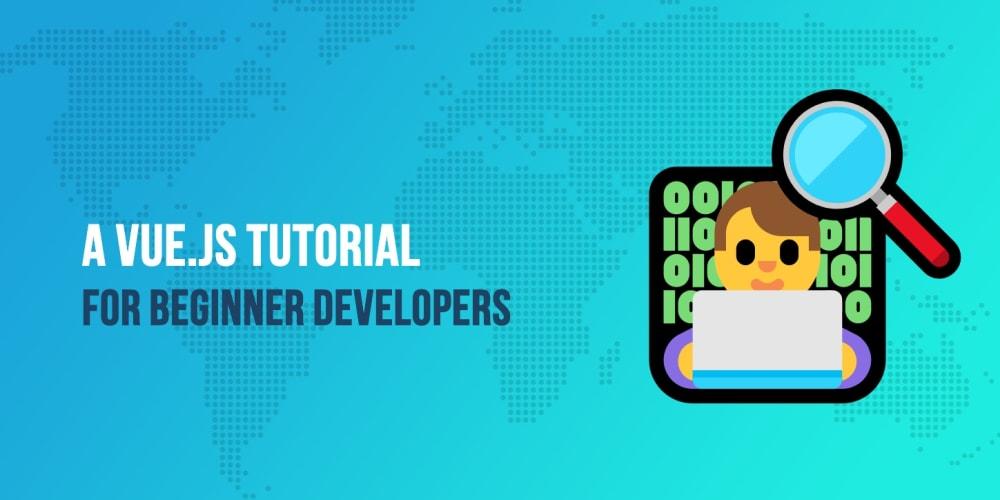 A Vue js Tutorial for Beginner Developers: Learn the Basics