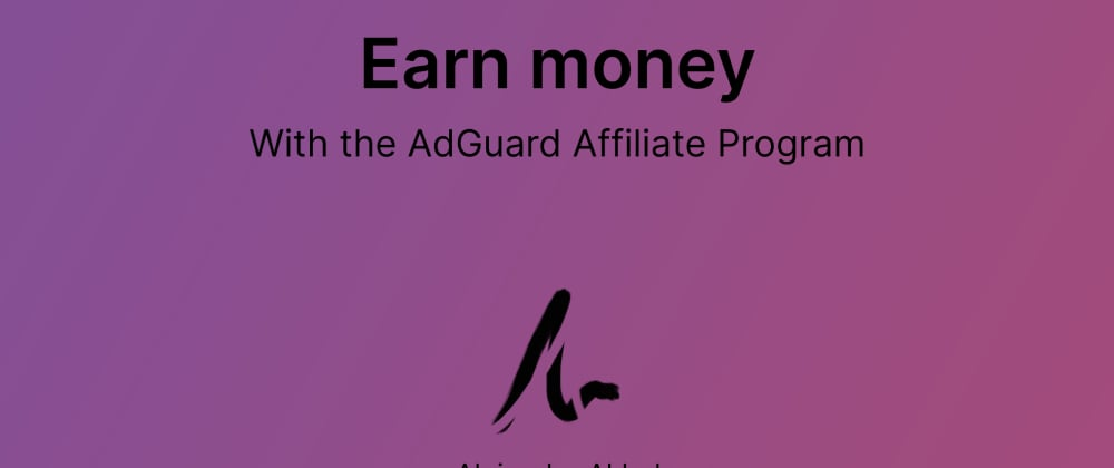 Cover image for Earn money with the AdGuard Affiliate Program