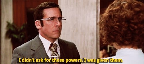 """Brick from Anchorman - """"I didn't ask for these powers. I was given them"""""""