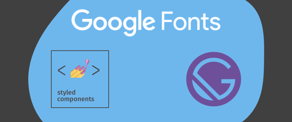 Cover image for 🔟 Ten Quick Steps to Set Up Google Fonts within a Gatsby Project