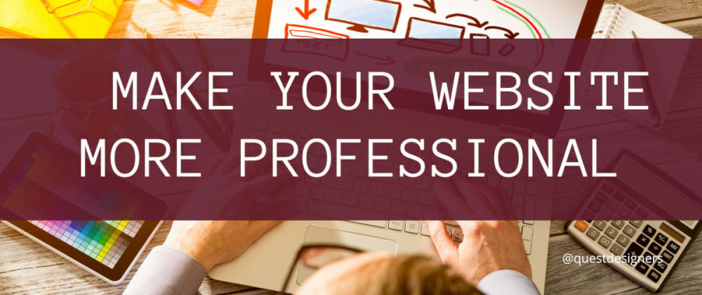 Cover image for 5 Tips for How to Make Your Website More Professional