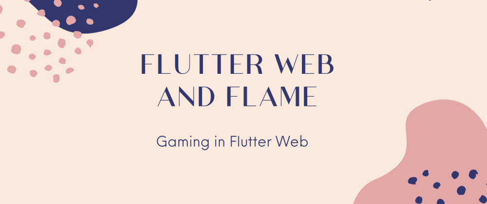 Cover image for Flutter Web and Flame