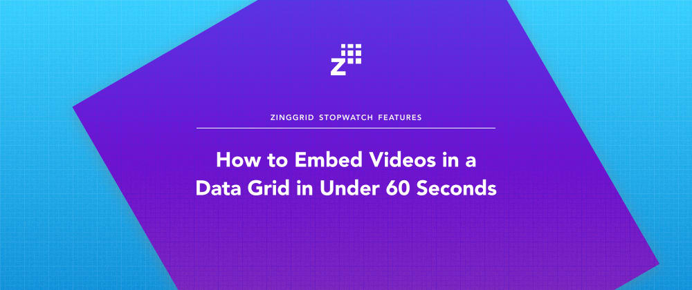 Cover image for How to Embed Videos in a Data Grid in Under 60 Seconds