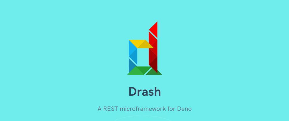 Cover image for Drash - A REST microframework for Deno